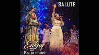 Enkay Ogboruche ft Kierra Sheard - Salute (Official Video)