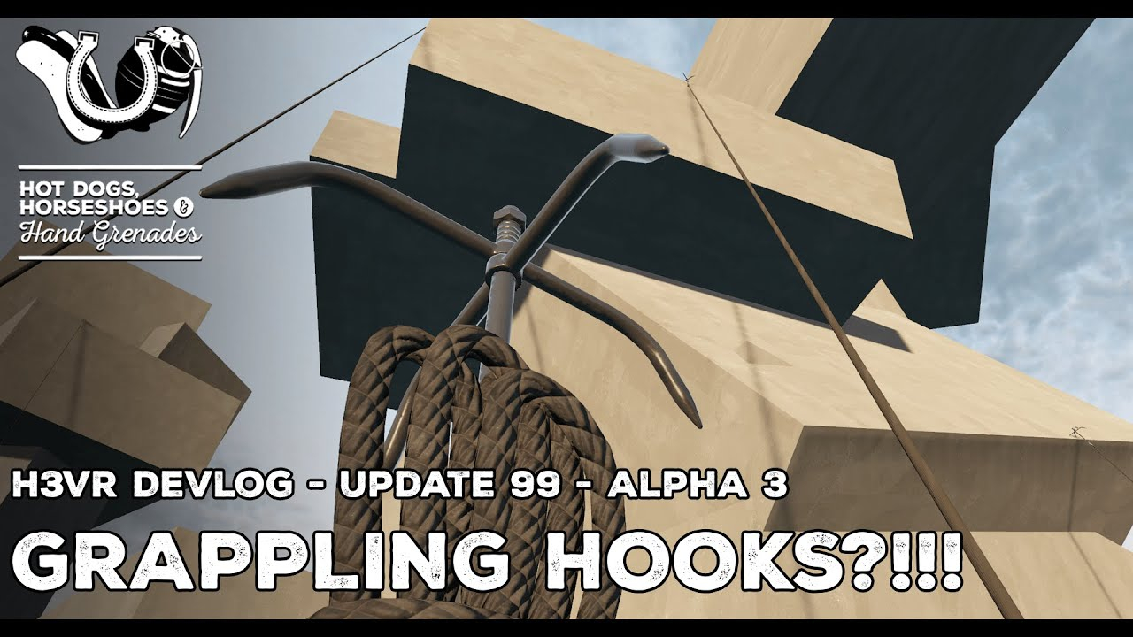 H3VR Early Access Devlog: Update 99 Alpha 3 - Grappling Hooks, New Take & Hold Level Alpha.