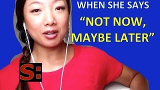 "DATING ADVICE: Does ""not now maybe later"" mean you still have a chance? (DATING ADVICE FOR GUYS)"