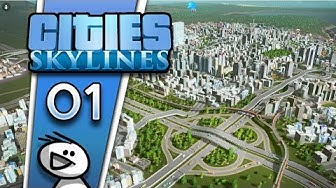 Cities: Skylines #001 - Endlich große Städte bauen! - Let's Play