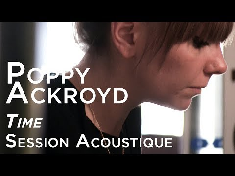 #969 Poppy Ackroyd - Time (Session Acoustique)