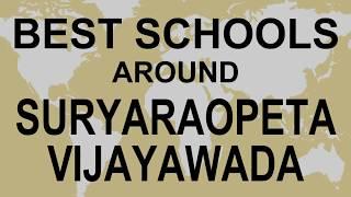 Best Schools around Suryaraopeta Vijayawada   CBSE, Govt, Private, International | Vidhya Clinic