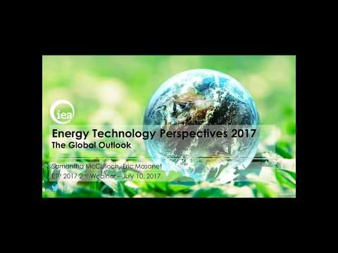 Energy Technology Perspectives 2017 Webinar - Catalysing Energy Technology Transformations