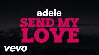 Adele - Send My Love (Lyric Video)