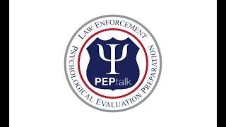 Law Enforcement Psychological Evaluation Preparation (PEPtalk)