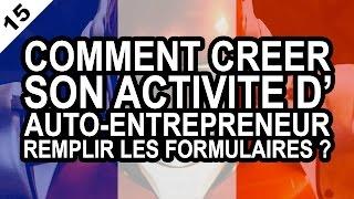 AUTO-ENTREPRENEUR 15 Comment créer son activité d'auto-entrepreneur et remplir le formulaire ACCRE ?
