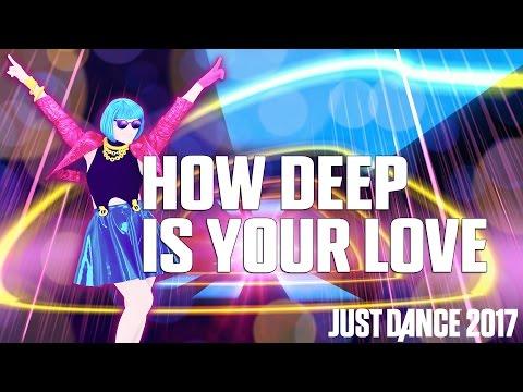 HOW DEEP IS YOUR LOVE de CALVIN HARRIS & DISCIPLES | JUST DANCE 2017 | Aperçu Gameplay Officiel