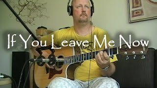 If You Leave Me Now - Chicago | fingerstyle guitar (with tabs)