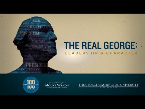 The Real George: Leadership and Character