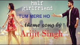 Tum Mere Ho Half Girlfriend audio full song mp3 2017 with lyrics