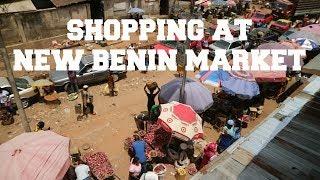 SHOPPING AT NEW BENIN MARKET    BENIN CITY, NIGERIA VLOG