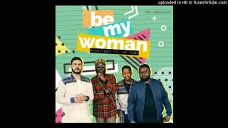 Manifest - Be My Woman ft MiCasa