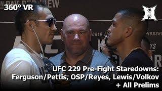 (360° VR / 4K) UFC 229 Pre-Fight Staredowns: Ferguson/Pettis, OSP/Reyes, Lewis/Volkov + All Prelims