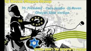 Mr President - Coco Jambo - Dj Reuven Ohayon Slow Version