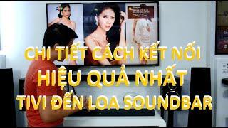 Cách kết nối loa soundbar với tivi bằng đường quang và HDMI