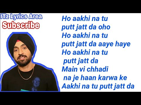 Putt Jatt Da Lyrics Video | Diljit Dosanjh | Ikka | Kaater | Latest Punjabi Song