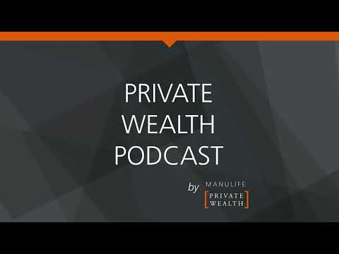 Private Wealth Podcast: Exploring the use of Private Assets