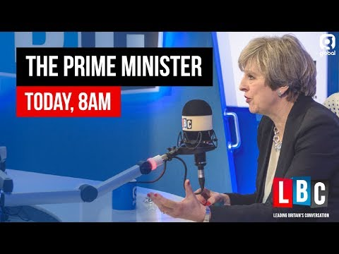 Prime Minister Theresa May Live On LBC