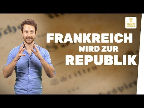 Frankreich wird zur Republik I Französische Revolution I musstewissen Geschichte