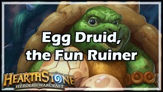 [Hearthstone] Egg Druid, the Fun Ruiner