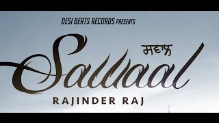 Video SAWAAL | RAJINDER RAJ | DESI BEATS RECORDS | NEW PUNJABI SAD SONGS 2016 | download MP3, 3GP, MP4, WEBM, AVI, FLV November 2017