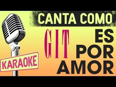Es por Amor - GIT (con letra karaoke)