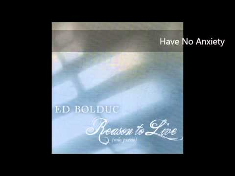 Reason to Live (solo piano) by Ed Bolduc
