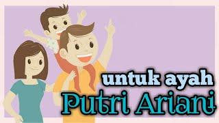 Putri Ariani - Untuk Ayah  (animasi lirik)