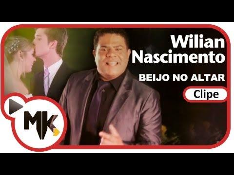 Wilian Nascimento - Beijo No Altar (Clipe Oficial MK Music Em HD)