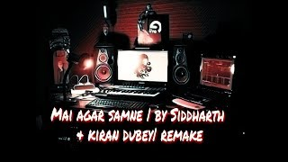 Mai agar samne| by Siddharth & kiran dubey| remake
