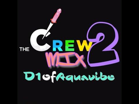 The Crew Mix 2 - D1ofAquavibe