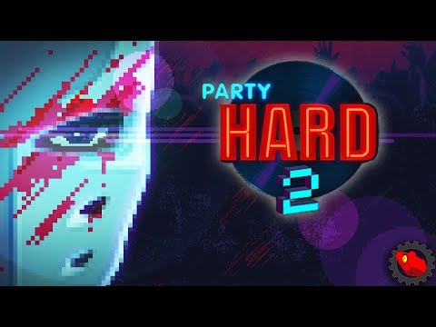 Party Hard 2 : First Impressions (Alpha) | Mechgecko |