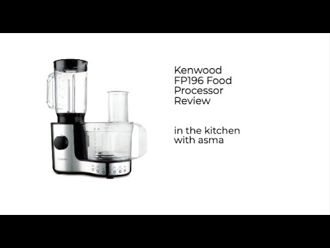 Kenwood FP196 Food Processor Review