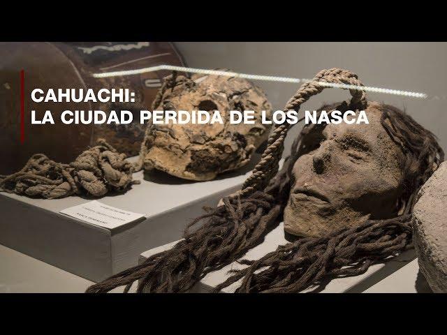 Cahuachi: La ciudad perdida de los Nasca