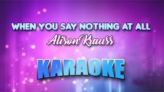 Alison Krauss - When You Say Nothing At All (Karaoke version with Lyrics)