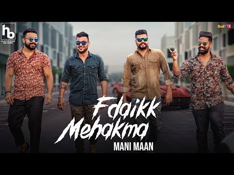 Fdaikk Mehakma (Full Video) Mani Maan Ft. DJ. Bains | Hunter Beat Records | Punjabi Songs 2018