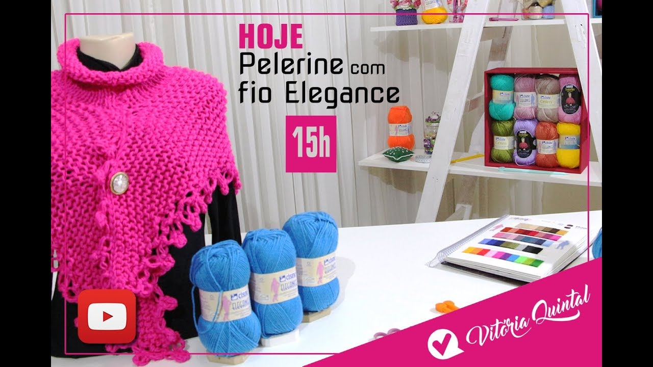 939406e138 Aprenda a tricotar uma Pelerine com fio Elegance Vitória Quintal youtube