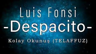 Despacito - Luis Fonsi  Kolay Okunuş  Telaffuz