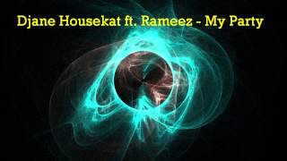 Djane Housekat Ft Rameez My Party House Remix
