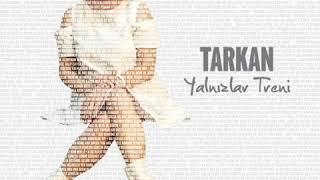 TARKAN -Yalnizlar treni (Nazan Öncel 2018) Video