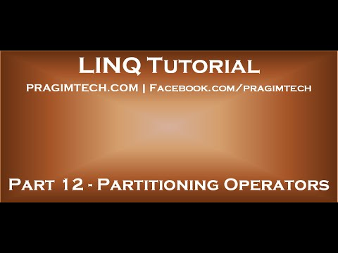 Part 12   Partitioning Operators in LINQ