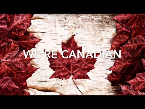 Canada 150 Song #Were Canadian🇨🇦