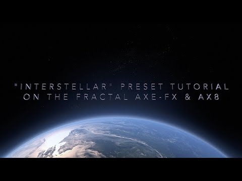 Interstellar Preset Tutorial - Fractal Axe-Fx and AX8