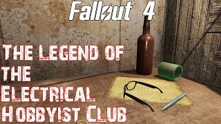 Fallout 4- The Legend of the Electrical Hobbyists Club