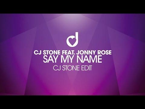 CJ Stone feat. Jonny Rose – Say My Name (CJ Stone Edit)