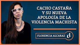 El Destape | Cacho Castaña y su nueva apología de la violencia machista
