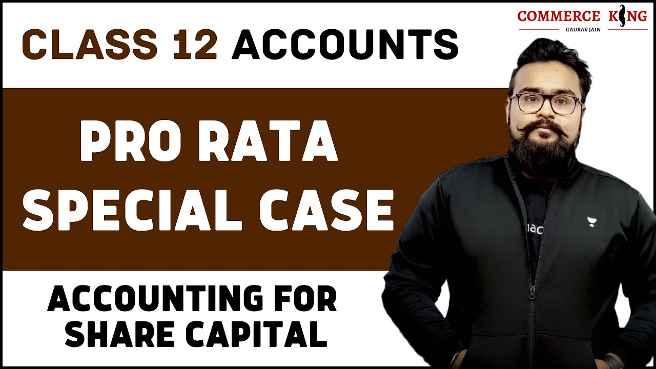 ? Company accounts | issue of share | Pro Rata | Special Case | Class 12 accounts | video 59
