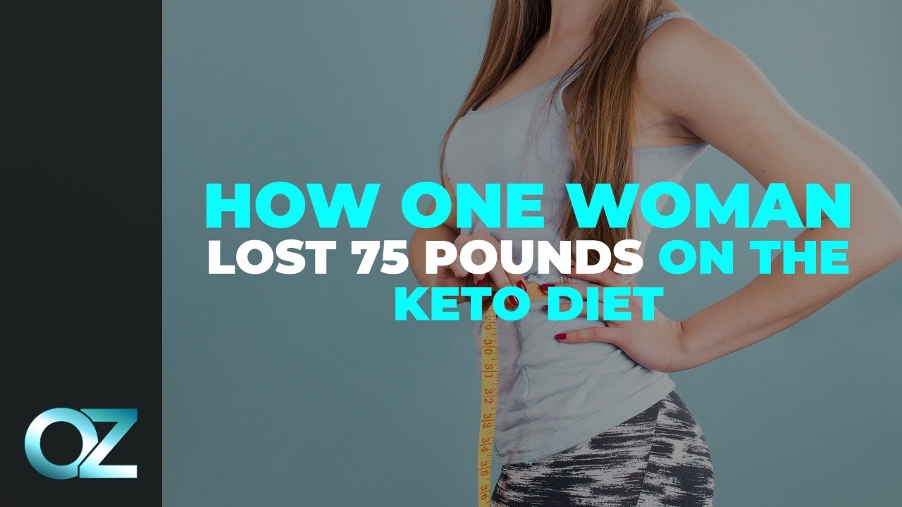 How One Woman Lost 75 Pounds on the Keto Diet – Keto Diet Special