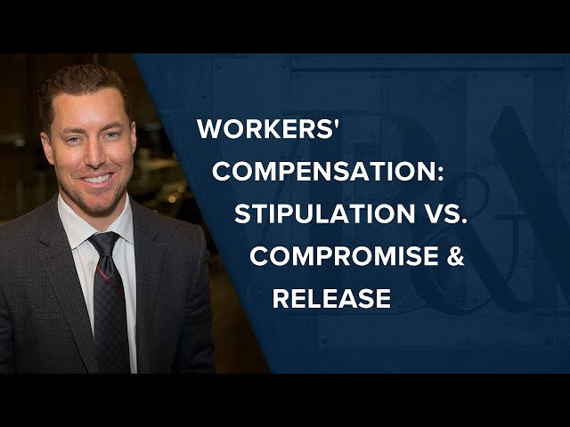 Workers' Compensation: Stipulation vs. Compromise & Release