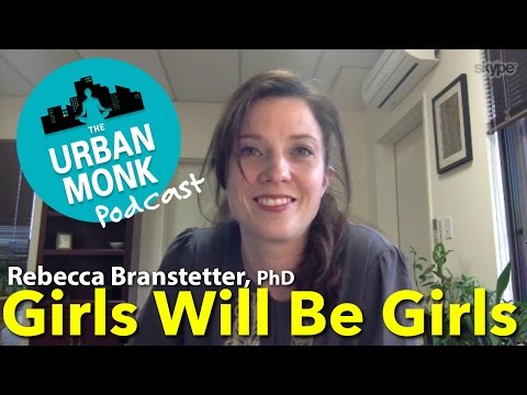 Girls Will Be Girls with Guest Dr. Rebecca Branstetter